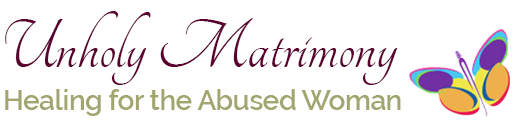 Unholy Matrimony Healing for the Abused Woman